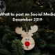 social media posts ideas december 2019